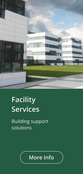 FacilityServices More Info Building support solutions